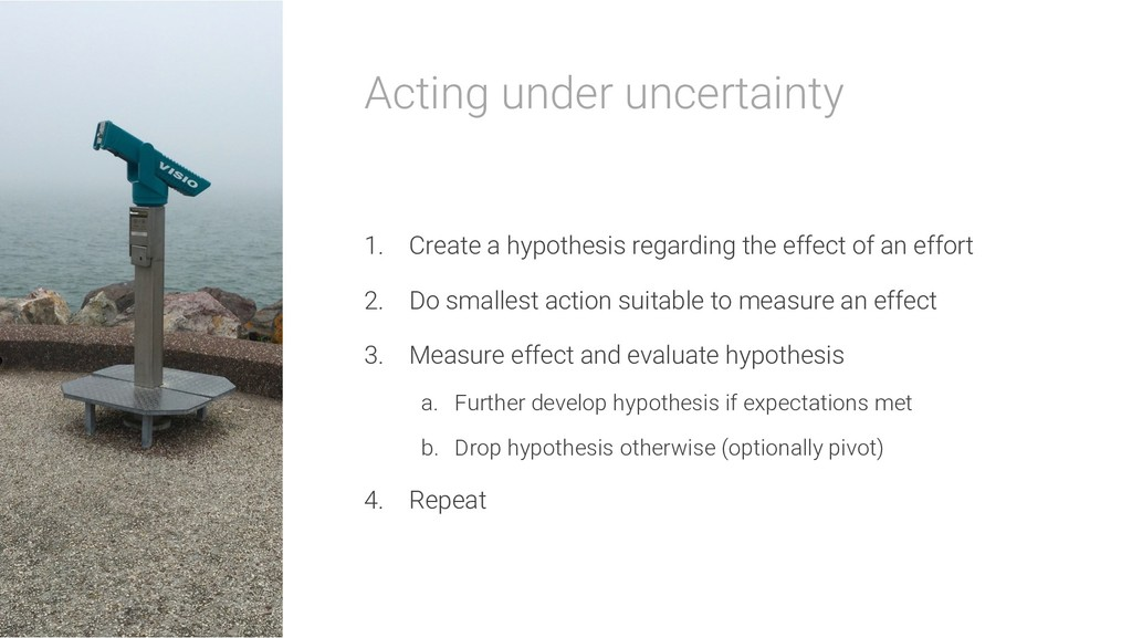 Acting under uncertainty 1. Create a hypothesis...