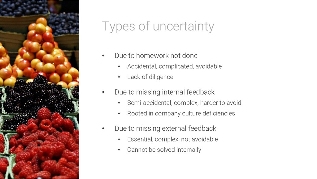 Types of uncertainty • Due to homework not done...