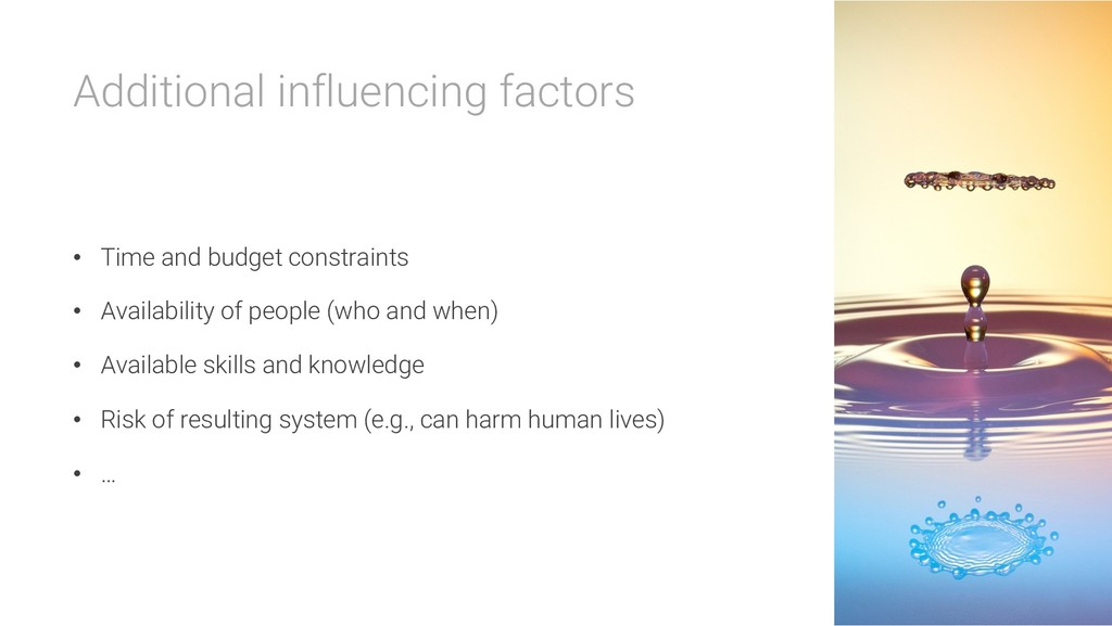 Additional influencing factors • Time and budge...