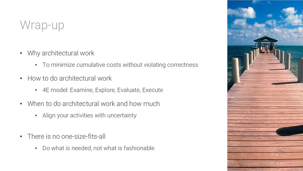 Wrap-up • Why architectural work • To minimize ...