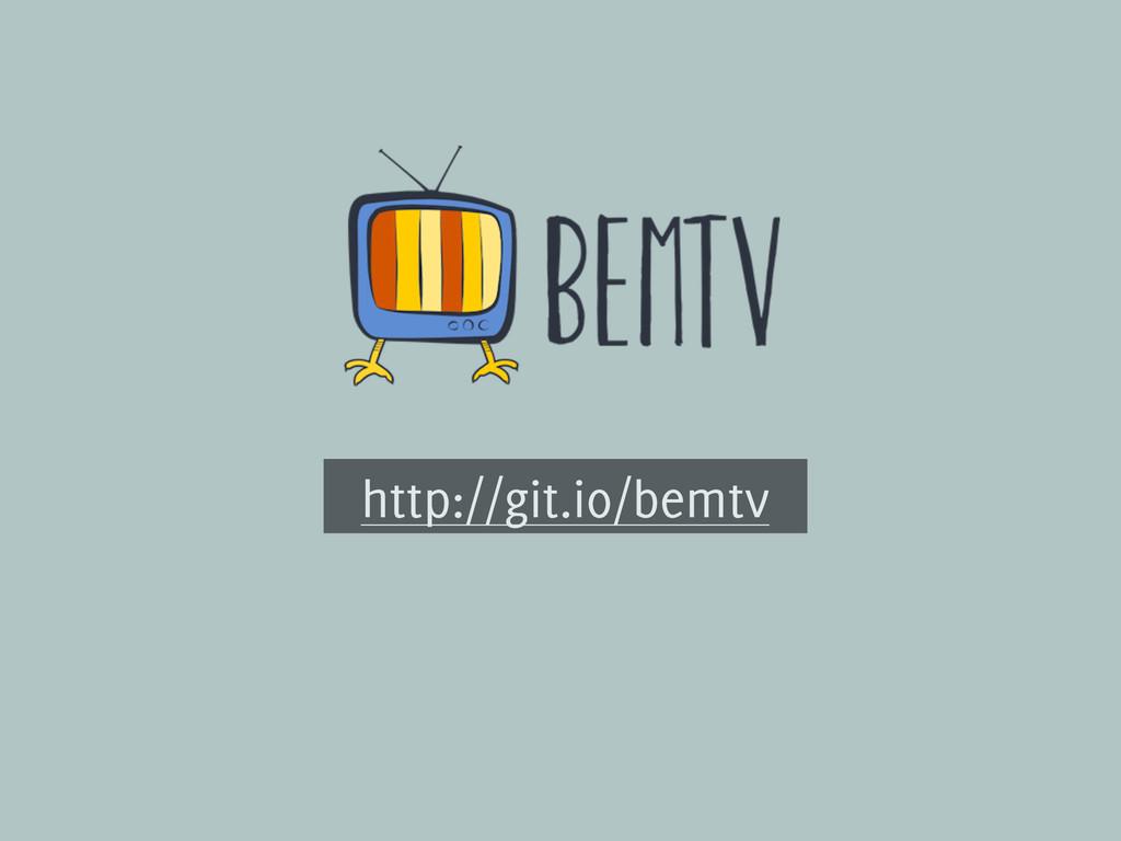 http://git.io/bemtv