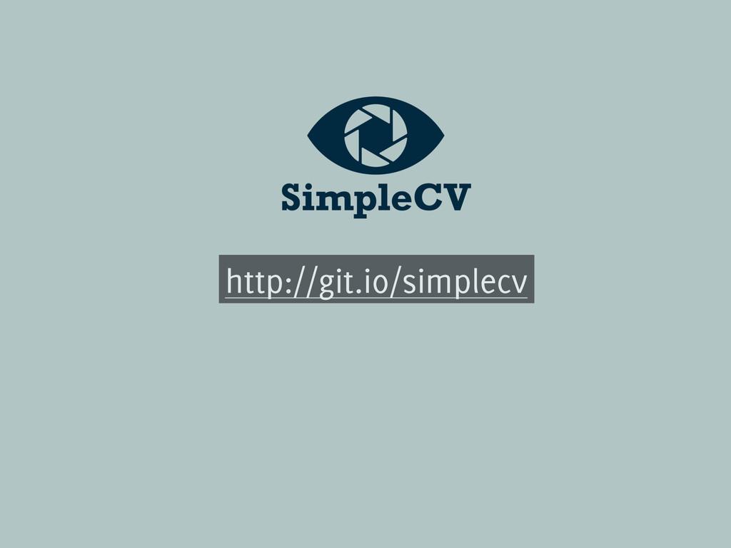 http://git.io/simplecv