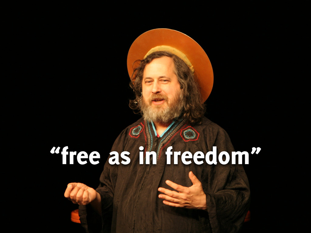 """""""free as in freedom"""""""