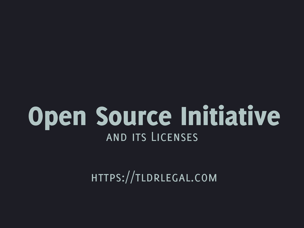 Open Source Initiative and its Licenses https:/...