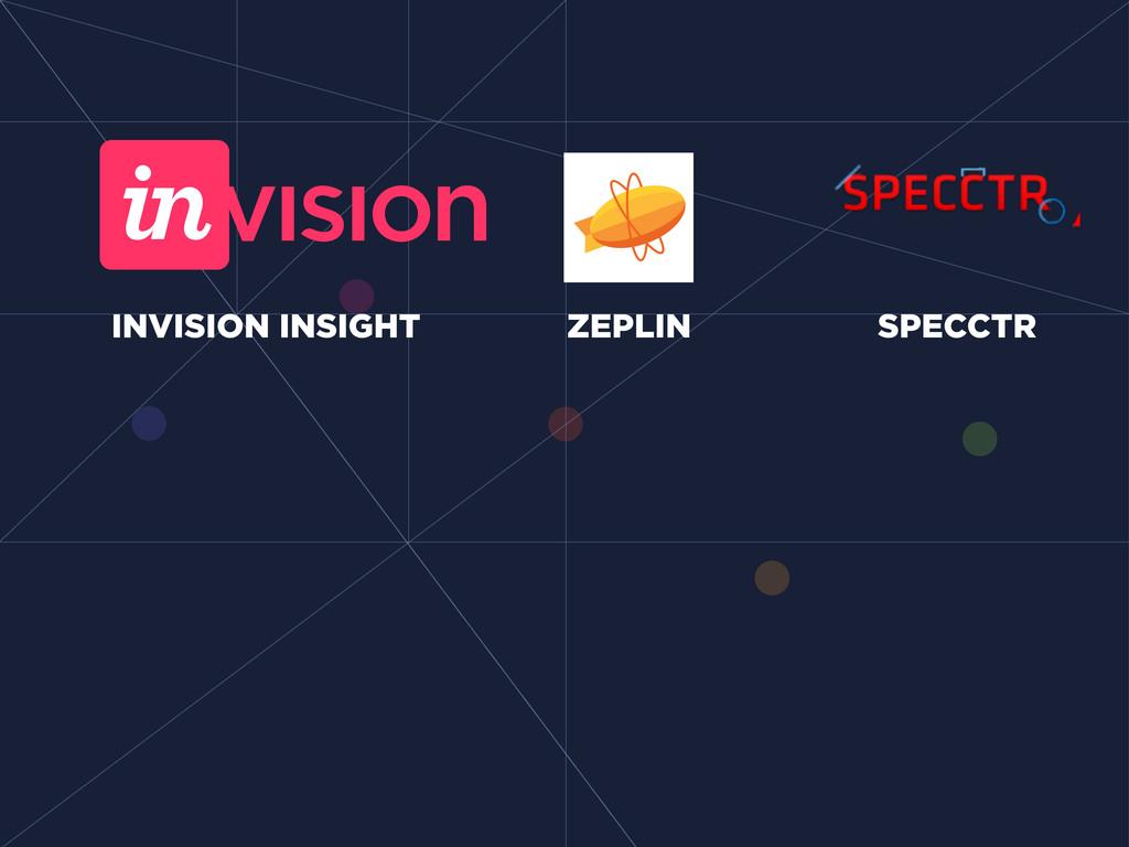 INVISION INSIGHT ZEPLIN SPECCTR