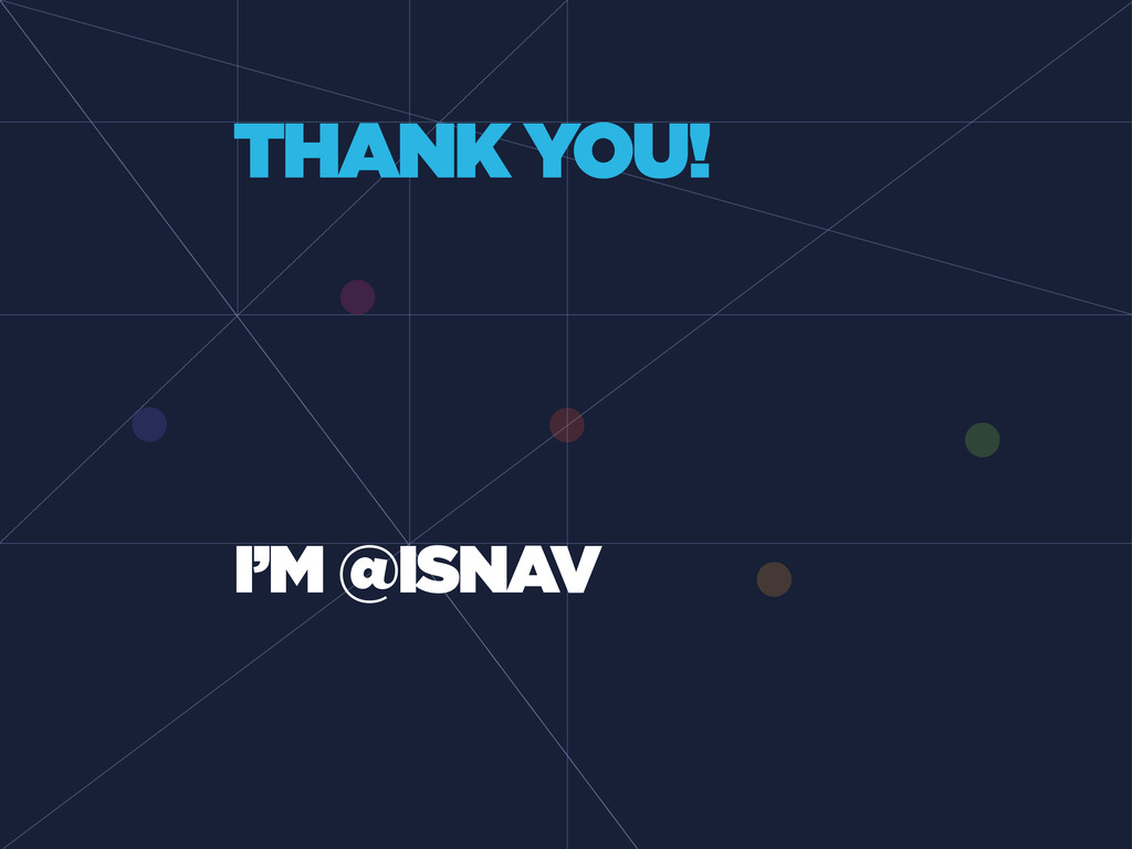 THANK YOU! I'M @ISNAV