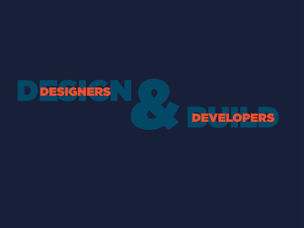 DESIGNERS DEVELOPERS