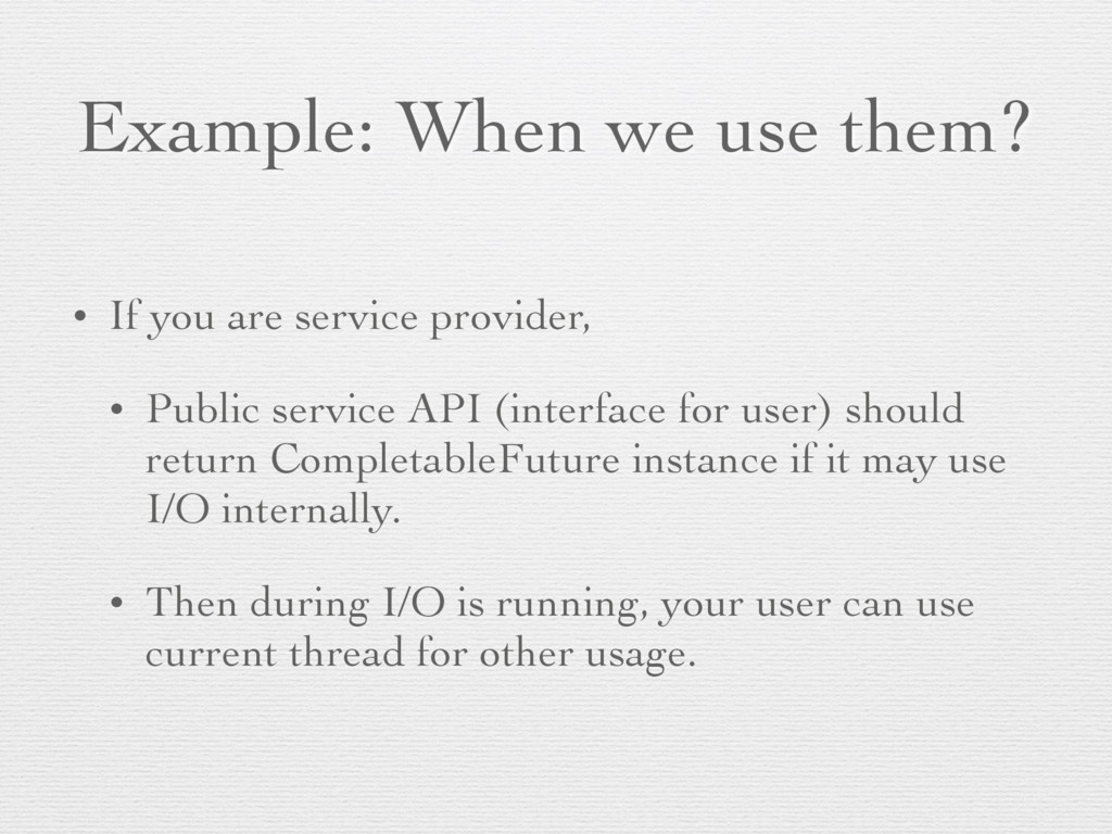 Example: When we use them? • If you are service...