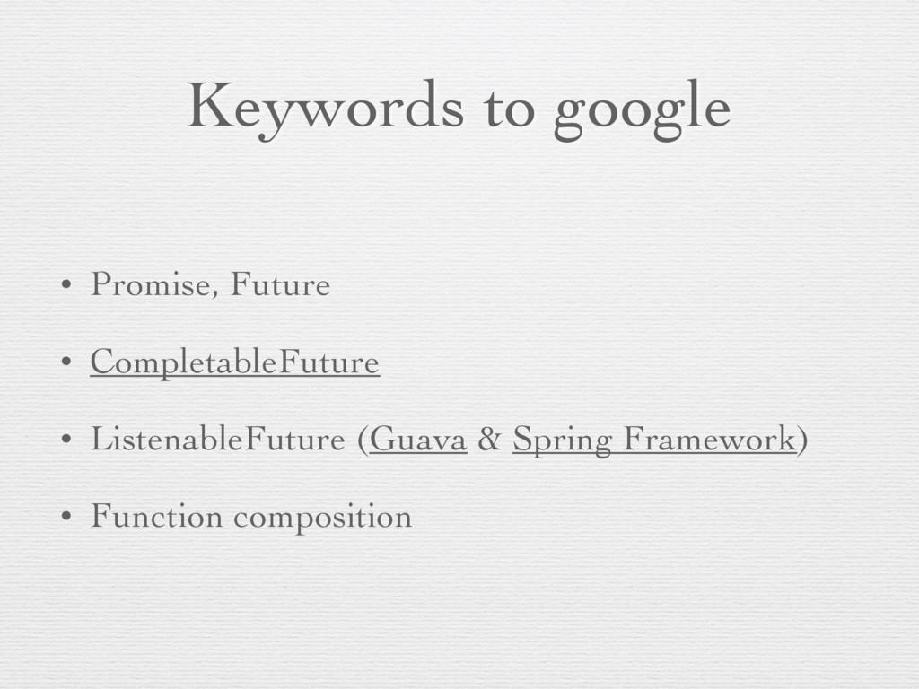 Keywords to google • Promise, Future • Completa...