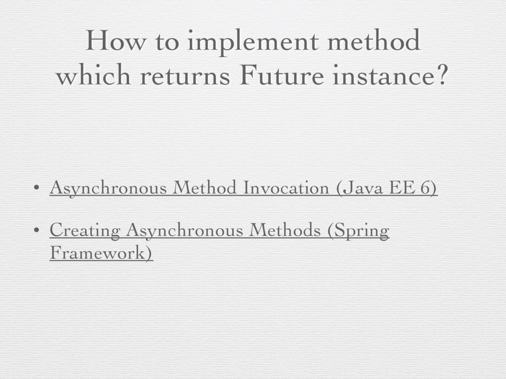 How to implement method which returns Future in...
