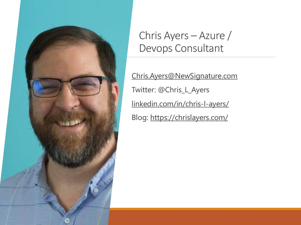Chris Ayers – Azure / Devops Consultant Chris.A...