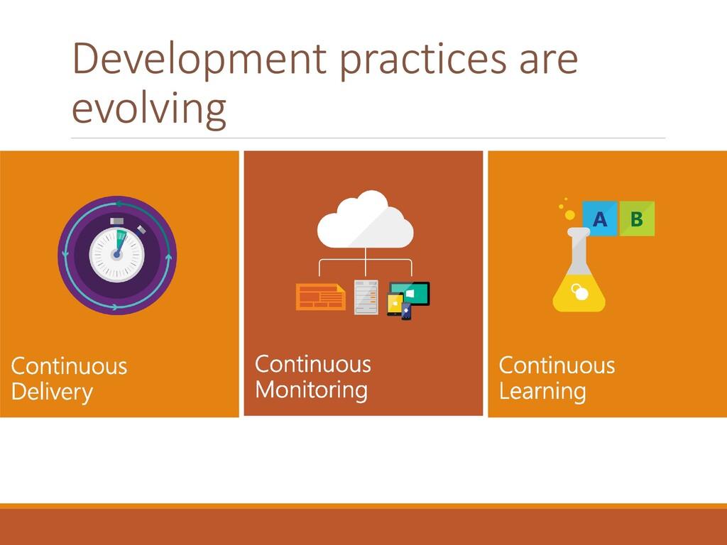 Development practices are evolving