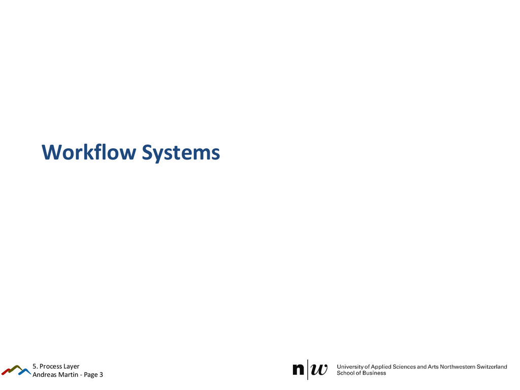 Andreas Martin - Page 3 Workflow Systems 5. Pro...