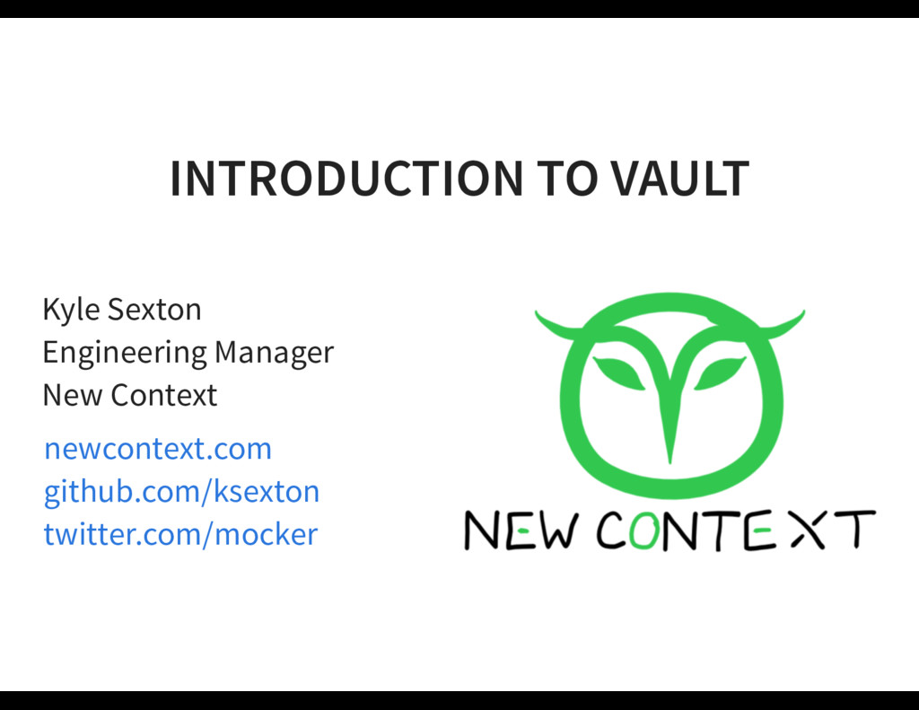 INTRODUCTION TO VAULT Kyle Sexton Engineering M...