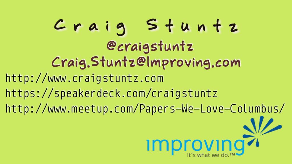 C r a i g S t u n t z @craigstuntz Craig.Stuntz...