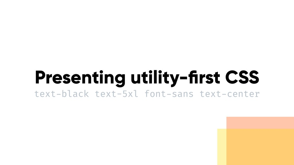 Presenting utility-first CSS