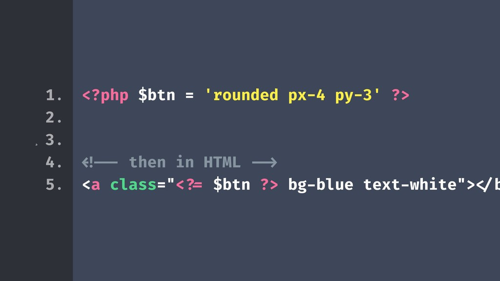 ¸ <?php $btn = 'rounded px-4 py-3' ?> !!!<!-- t...