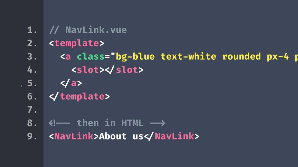 """¸ !// NavLink.vue <template> <a class=""""bg-blue ..."""