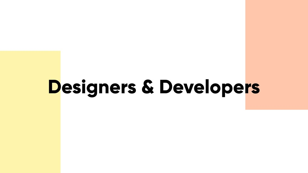 Designers & Developers