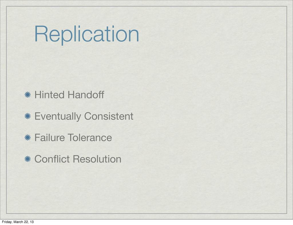 Replication Hinted Handoff Eventually Consistent...