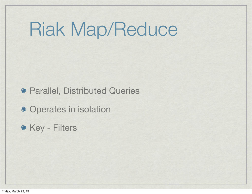 Riak Map/Reduce Parallel, Distributed Queries O...