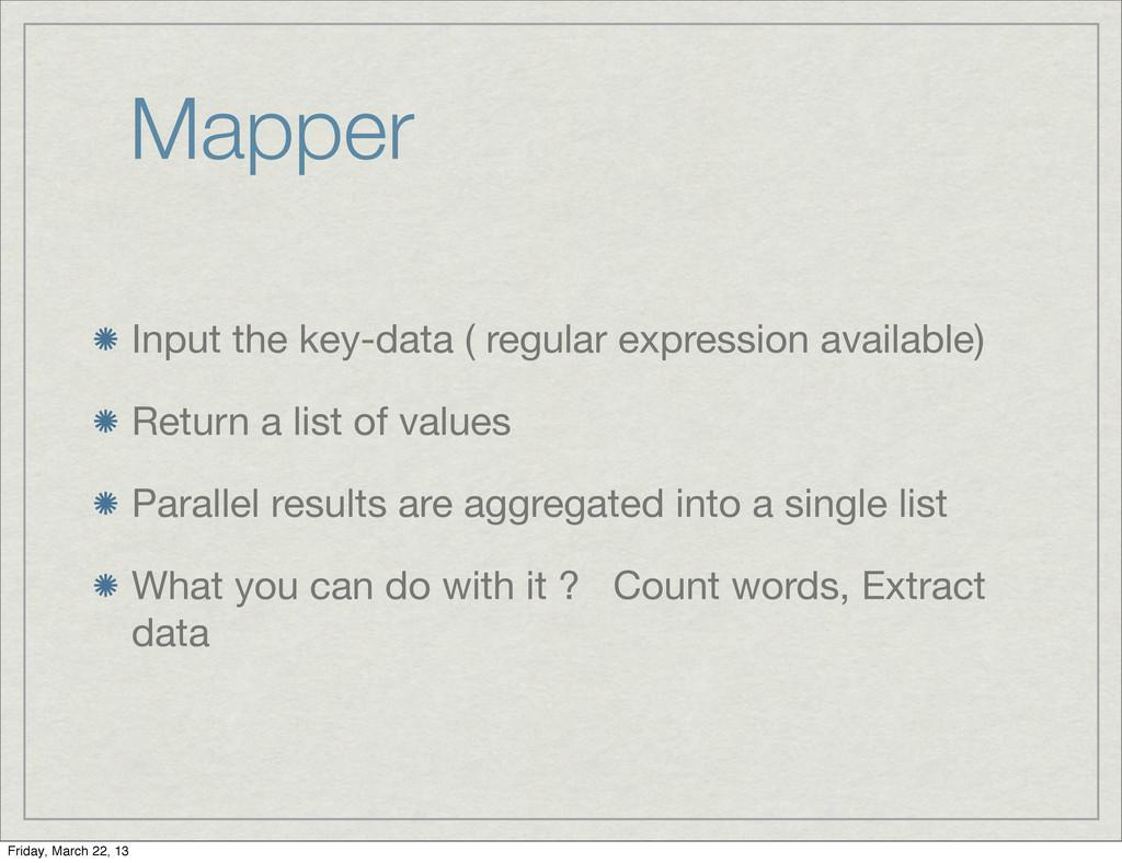 Mapper Input the key-data ( regular expression ...