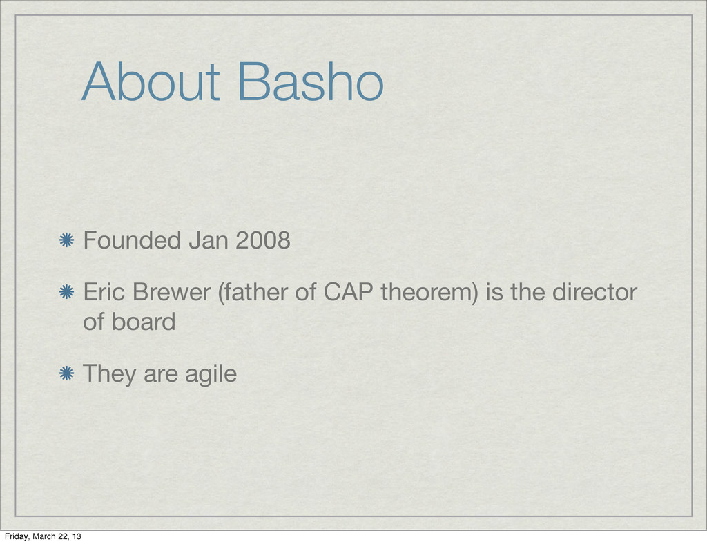 About Basho Founded Jan 2008 Eric Brewer (fathe...