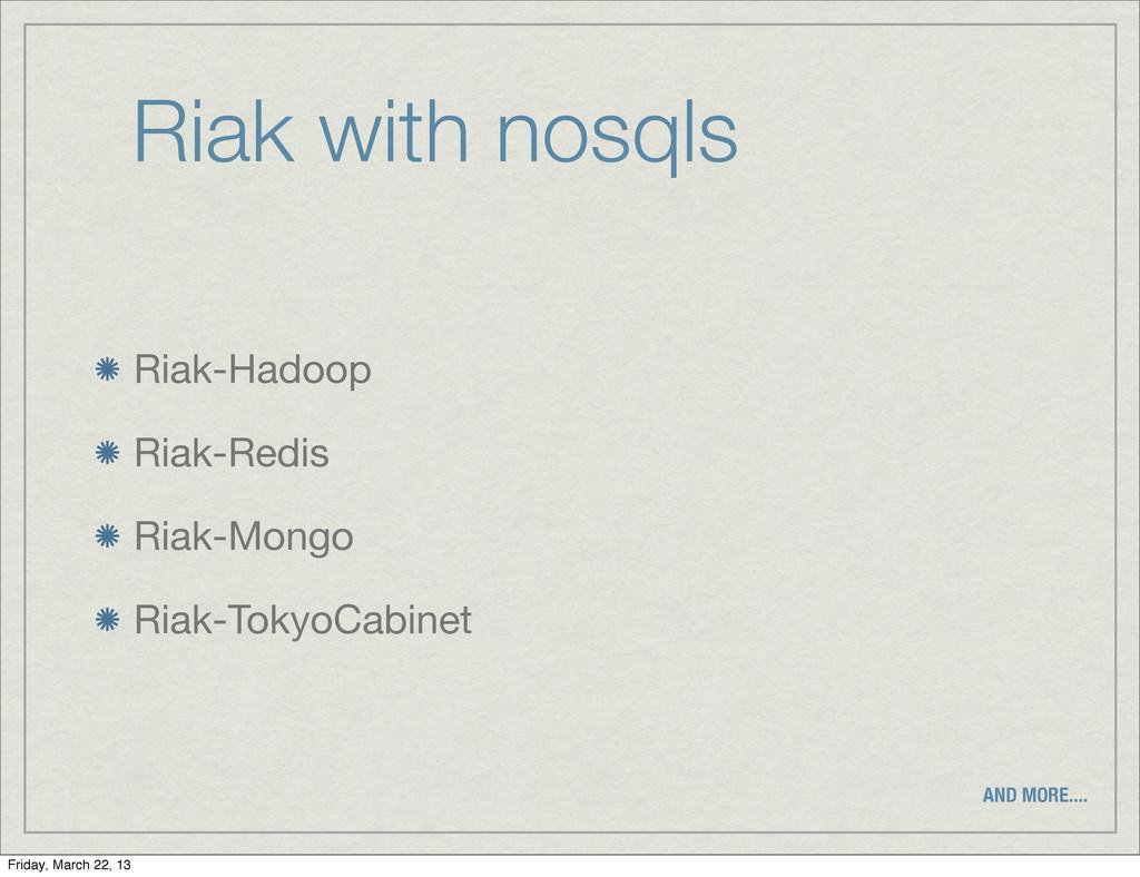 Riak with nosqls Riak-Hadoop Riak-Redis Riak-Mo...