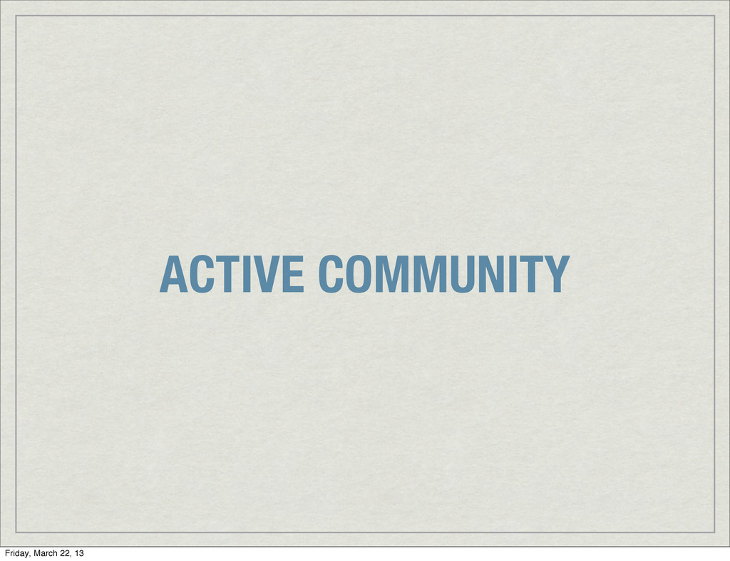 ACTIVE COMMUNITY Friday, March 22, 13