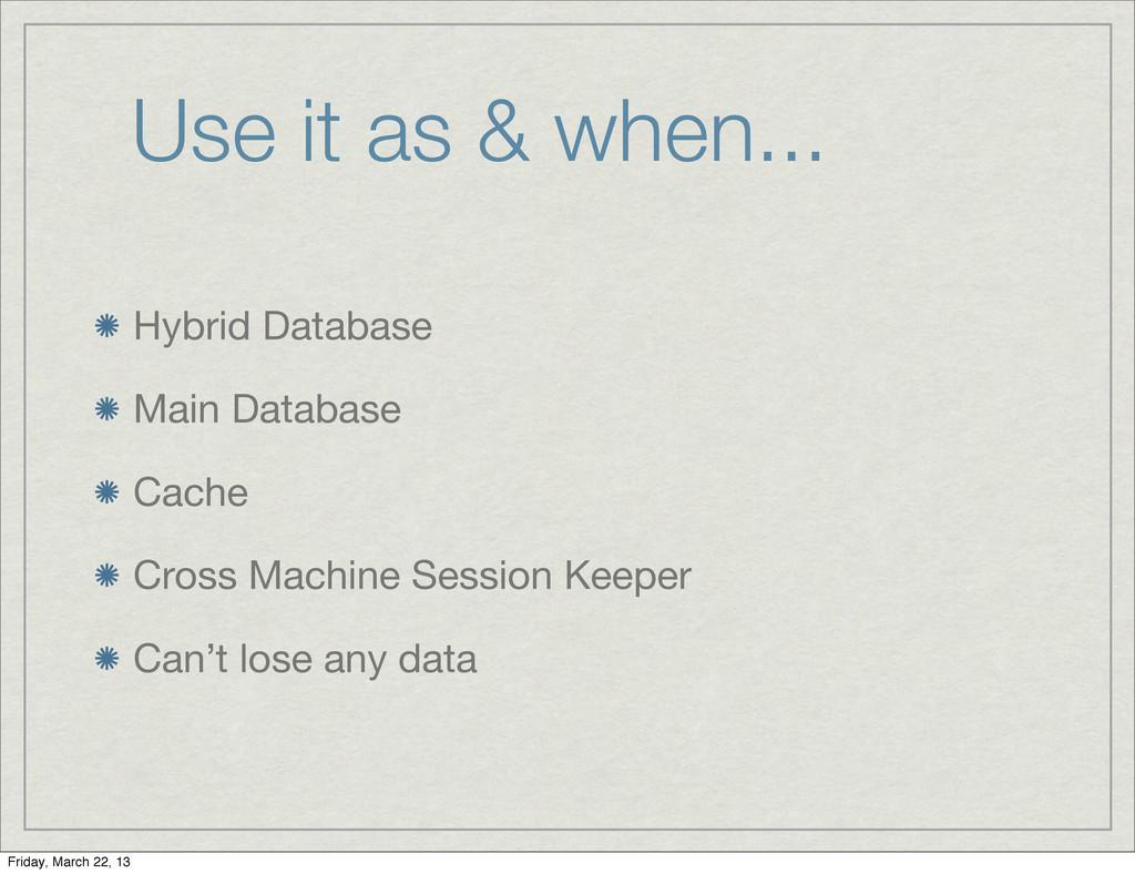 Use it as & when... Hybrid Database Main Databa...