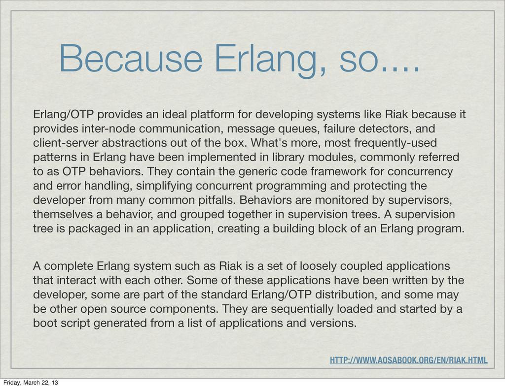 Because Erlang, so.... Erlang/OTP provides an i...