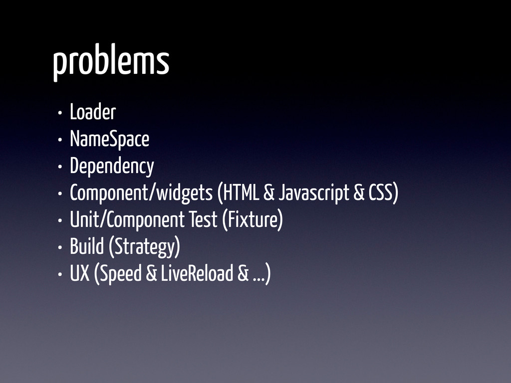 problems • Loader • NameSpace • Dependency • Co...