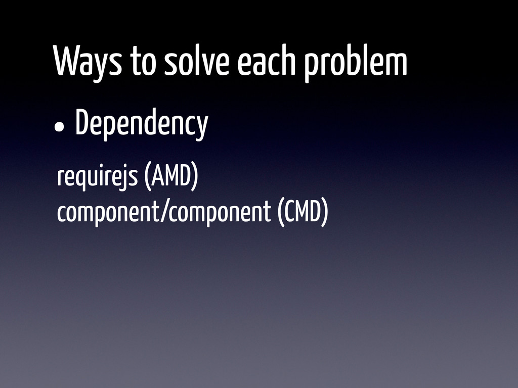 •Dependency Ways to solve each problem requirej...