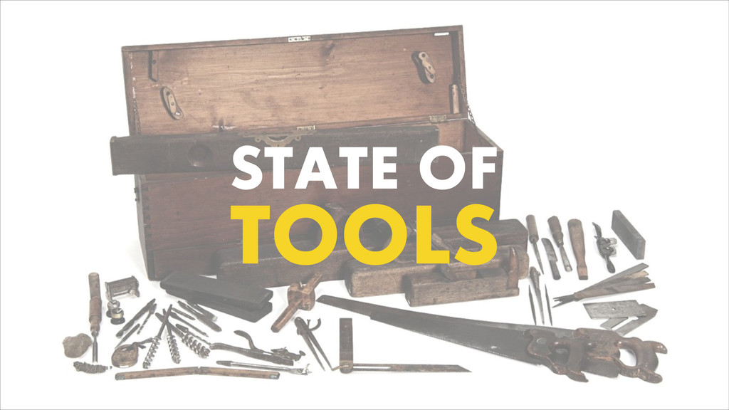 STATE OF TOOLS