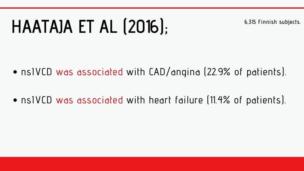 HAATAJA ET AL (2016); 6,315 Finnish subjects. n...