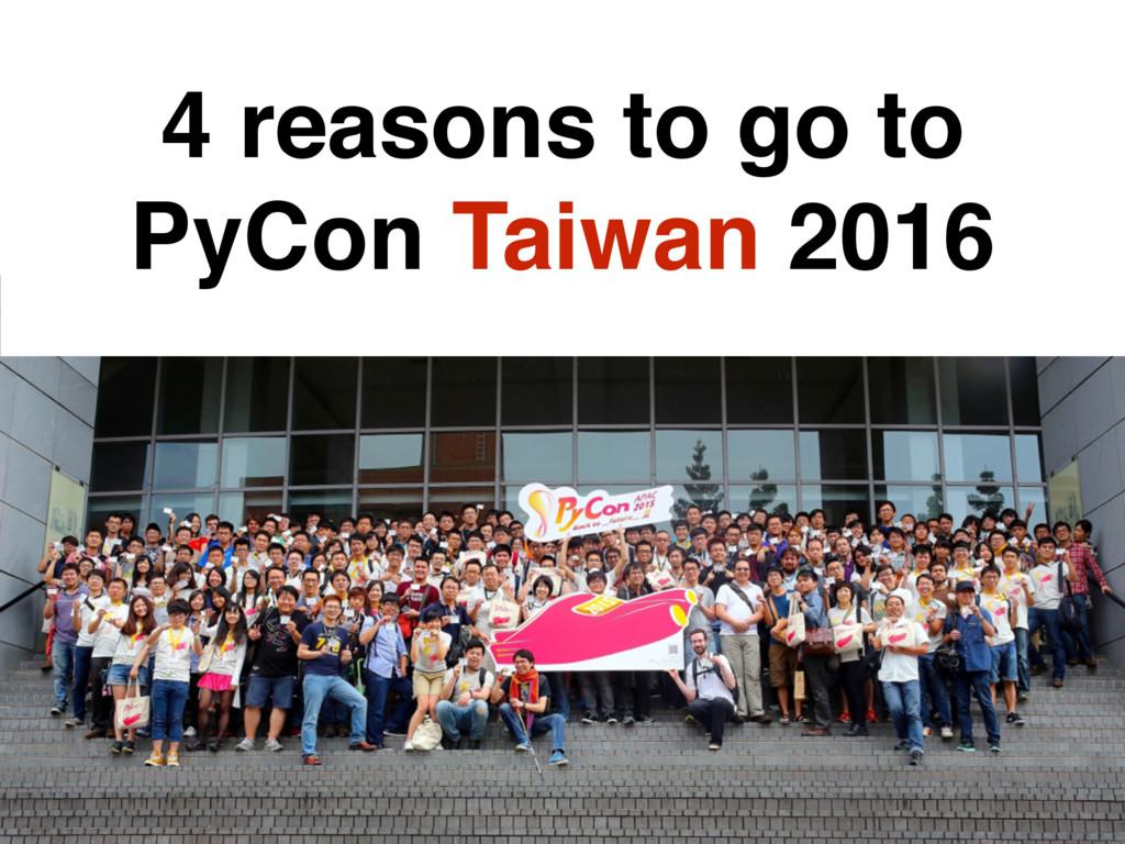 4 reasons to go to PyCon Taiwan 2016
