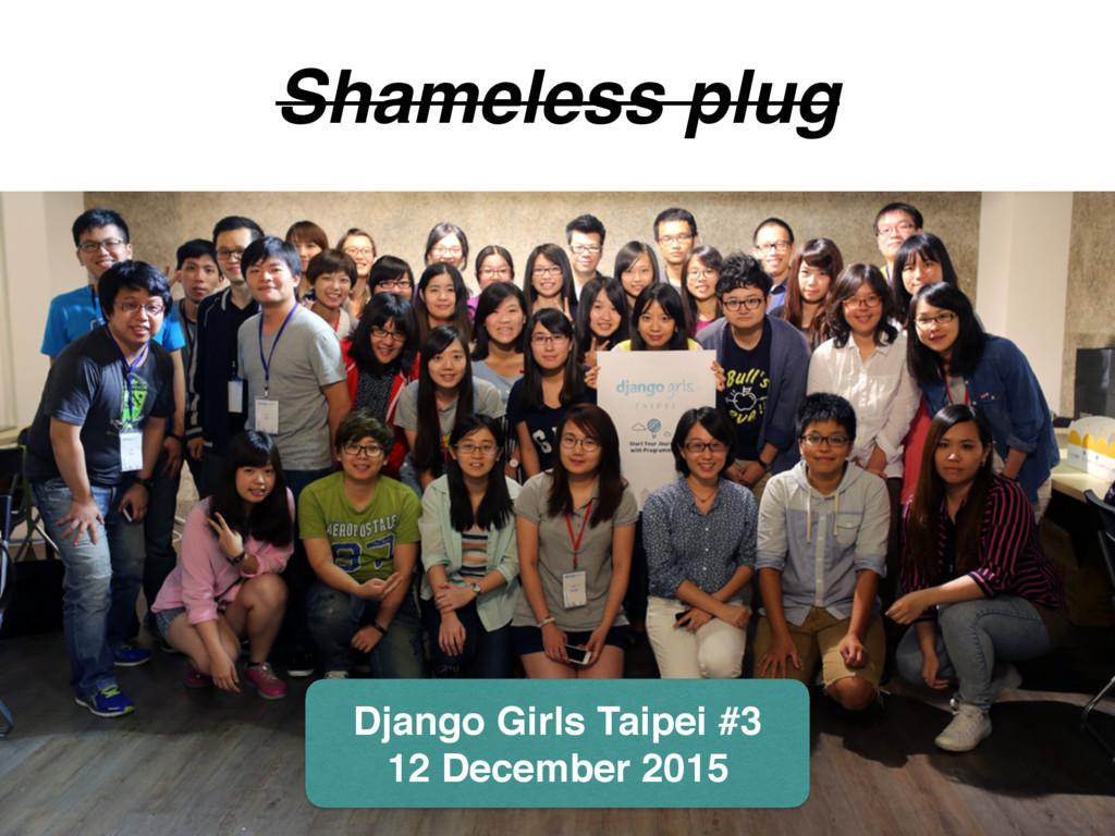 Shameless plug Django Girls Taipei #3 12 Decemb...