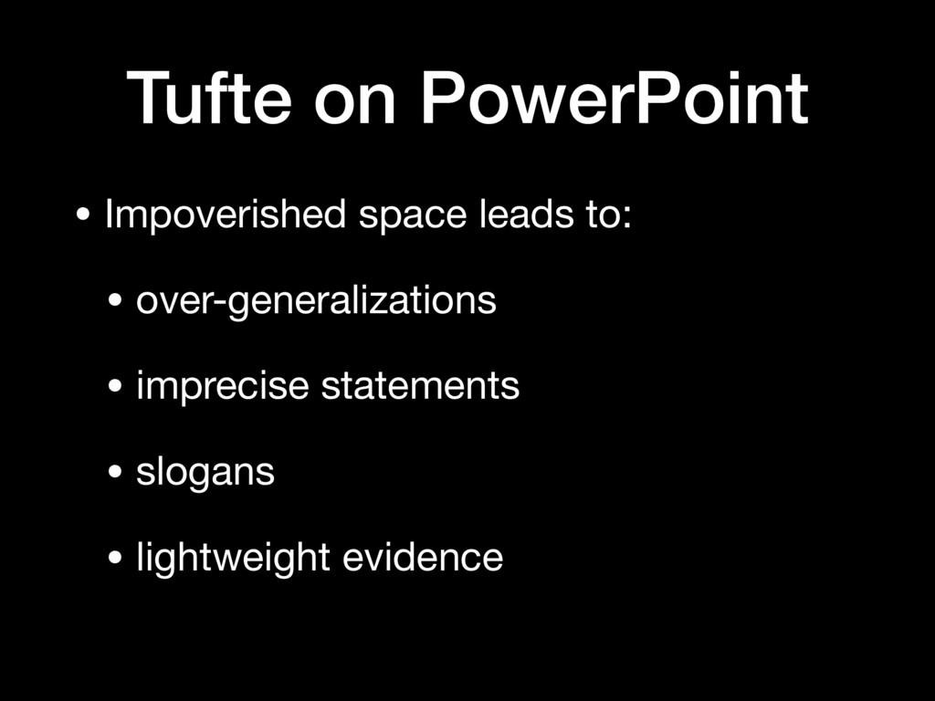 Tufte on PowerPoint • Impoverished space leads ...