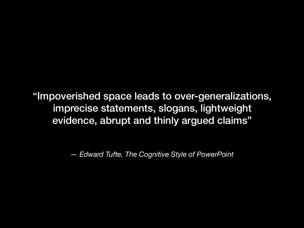 — Edward Tufte, The Cognitive Style of PowerPoi...