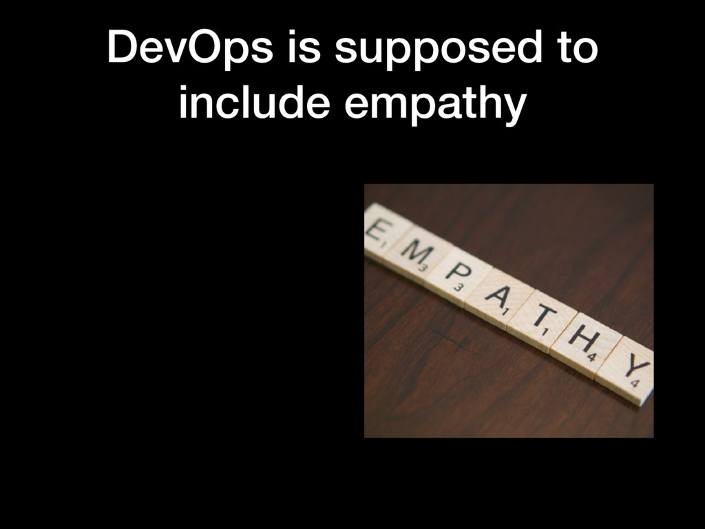 DevOps is supposed to include empathy