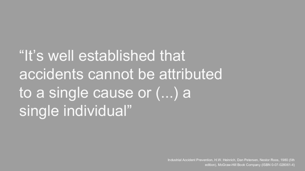 """It's well established that accidents cannot be..."