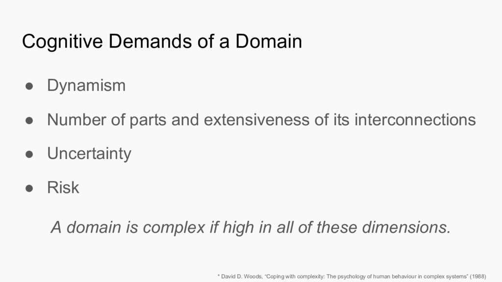 Cognitive Demands of a Domain ● Dynamism ● Numb...