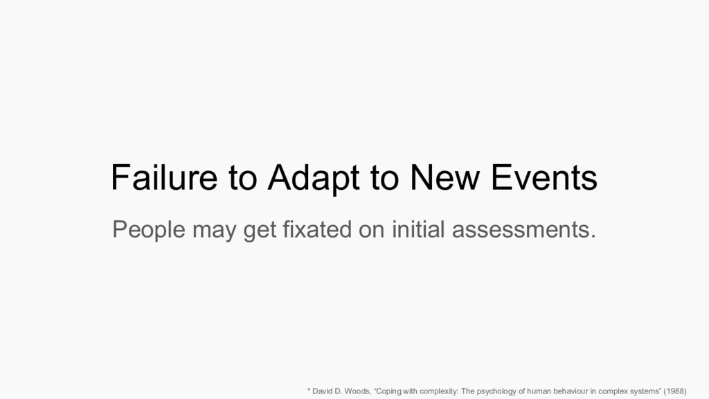 Failure to Adapt to New Events People may get f...