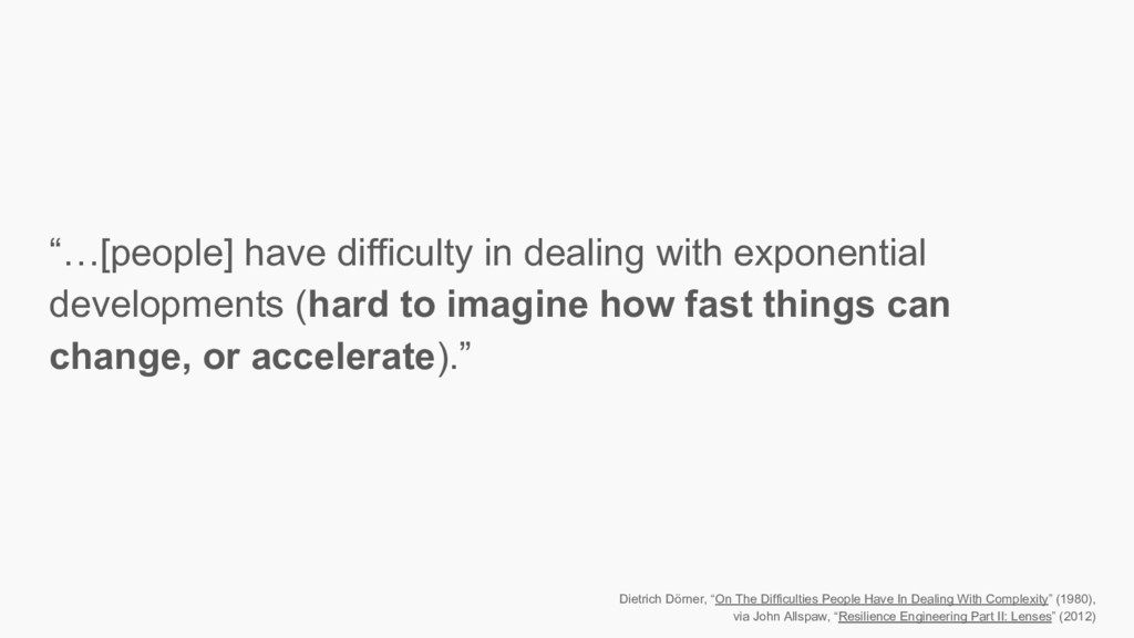 """…[people] have difficulty in dealing with expo..."