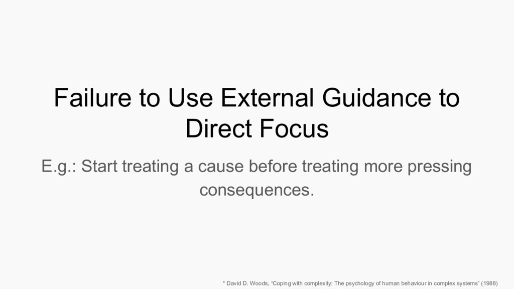 Failure to Use External Guidance to Direct Focu...
