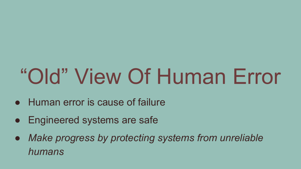 ● Human error is cause of failure ● Engineered ...