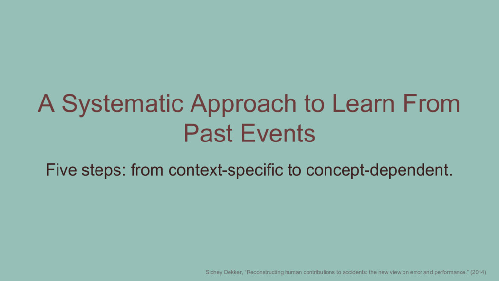 A Systematic Approach to Learn From Past Events...