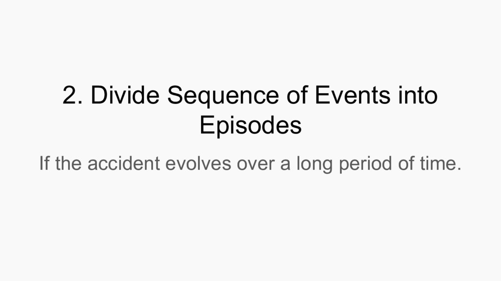 2. Divide Sequence of Events into Episodes If t...