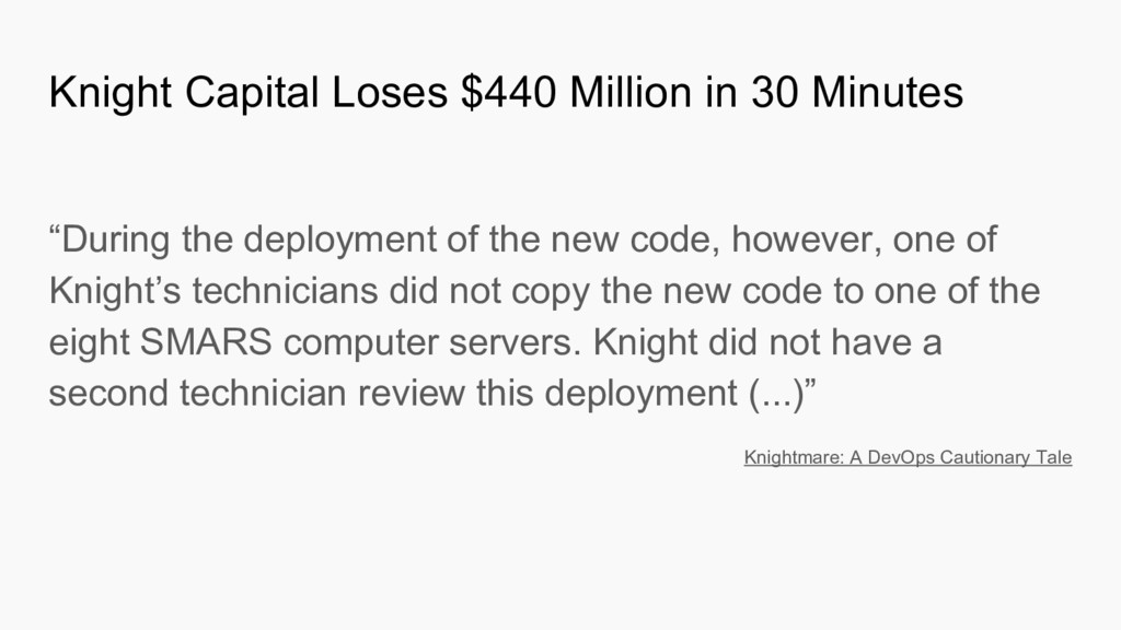"""During the deployment of the new code, however..."