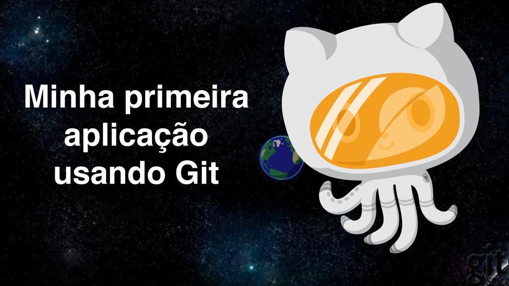Minha primeira aplicação usando Git